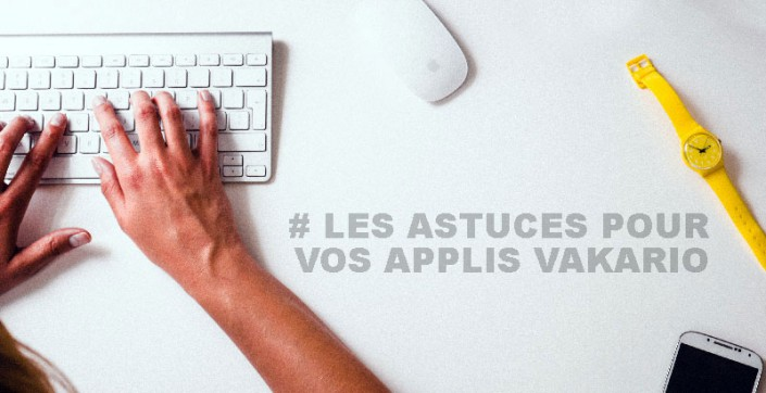 Astuces pour applications Vakario